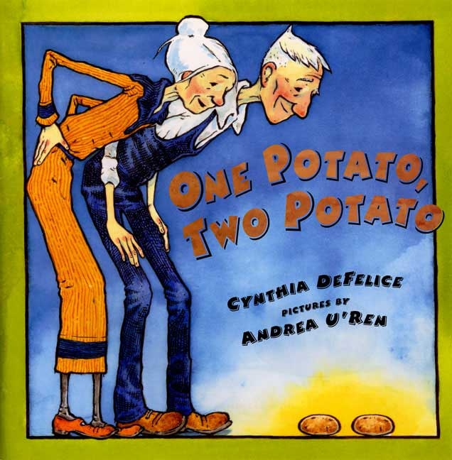 One Potato, Two Potato By DeFelice, Cynthia C./ U'Ren, Andrea (ILT)