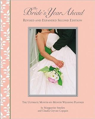 Bride's Year Ahead By Smolen, Marguerite/ Copquin, Claudia