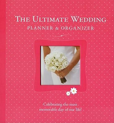 The Ultimate Wedding Planner & Organizer By Lluch, Elizabeth/ Lluch, Alex